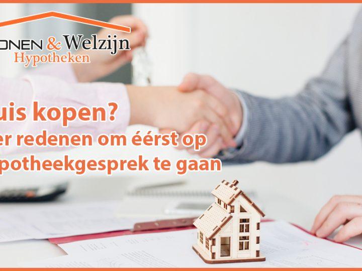Huis kopen? Vier redenen om éérst op hypotheekgesprek te gaan